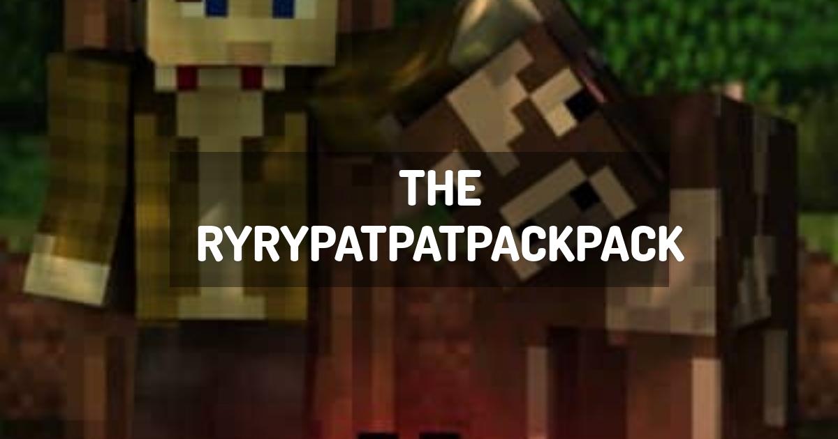 The RyRyPatPatPackPack