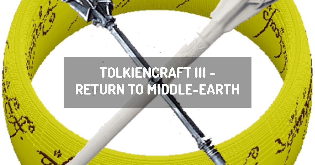 TolkienCraft III - Return to Middle-earth