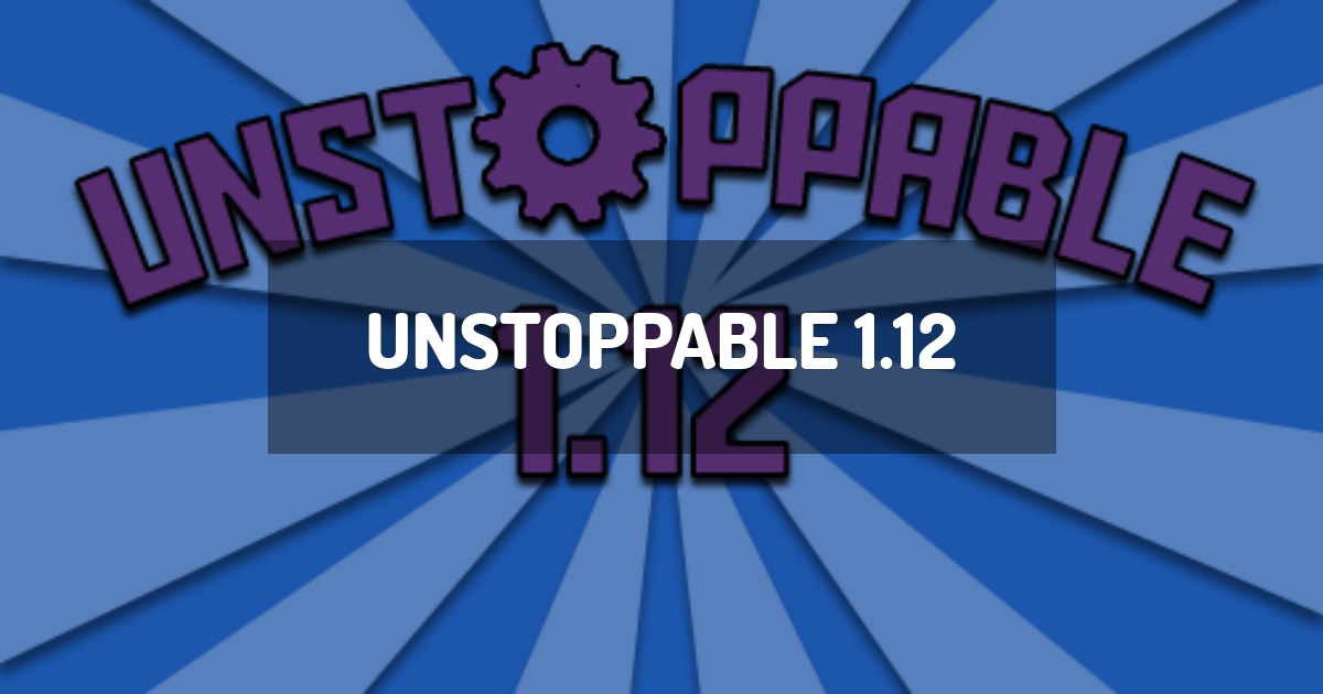 Unstoppable 1.12