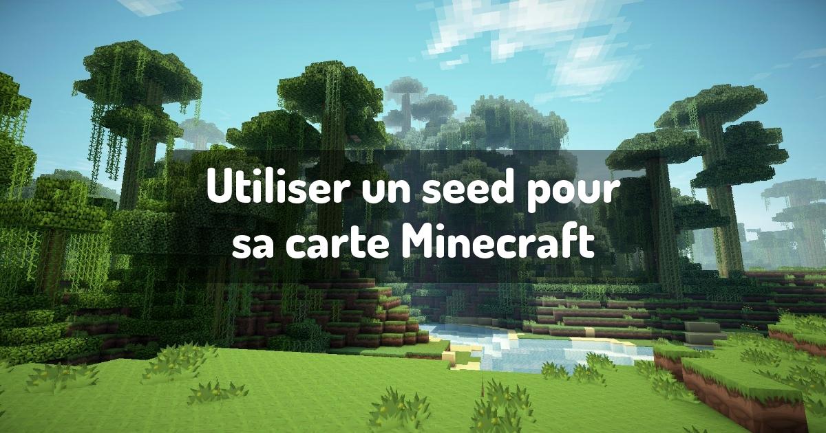 Utiliser un seed pour sa carte Minecraft