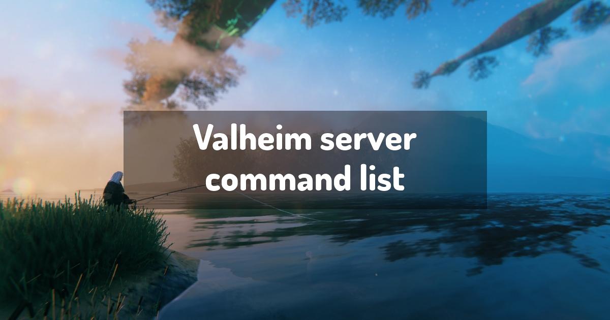 Valheim server command list